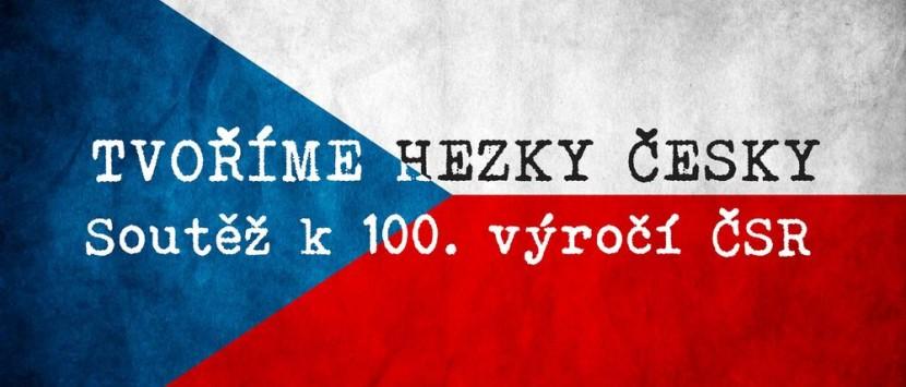 SOUTĚŽ...  Tvoříme hezky česky aneb 100. výročí Československa