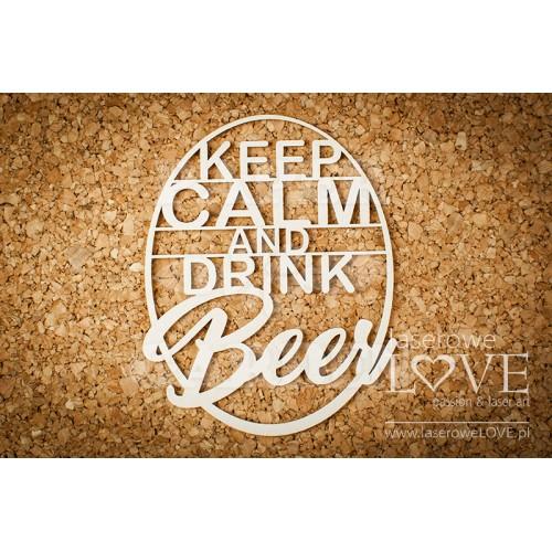 Keep calm and drink beer (nápis)